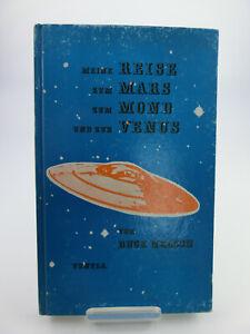 Meine Reise zum Mars.zum Mond und zur Venus Buck Nelson Ventla Vlg. 1964