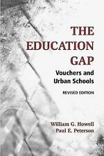 The Education Gap: Vouchers and Urban Schools by Howell, William G., Peterson,