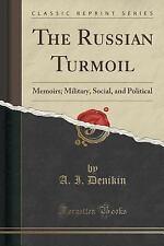 The Russian Turmoil : Memoirs; Military, Social, and Political (Classic...
