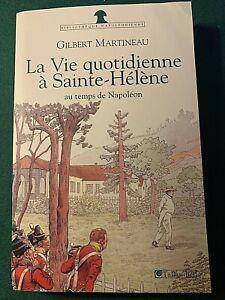 La Vie Quotidienne à Sainte-Hélène Gilbert Martineau Bibliothèque Napoléonienne