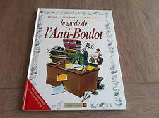 LE GUIDE DE L'ANTI-BOULOT EN BD! / BUE . GOUPIL.TEPAZ
