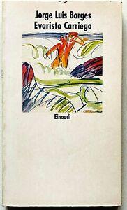 Jorge Luis Borges Evaristo Carriego Einaudi Novi Coralli 1987