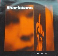 """The Charlatans - Then - 1990 12"""" Single UK Pressing SIT74T"""