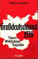 Großdeutschland 1938 Traum Wirklichkeit Tragödie N.v.Preradovich >>>>>NEU<<<<<<<