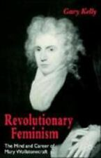 Revolutionary Feminism: The Mind and Career of Mary Wollstonecraft (Paperback or