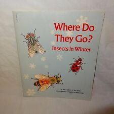 Where Do They Go Insects in Winter Paperback Book 1981 Nature Home School Bugs