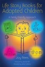 Life Story Books for Adopted Children: A Family Friendly Approach by Joy Rees...