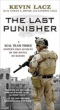 The Last Punisher : A SEAL Team THREE Sniper's True Account of the Battle...