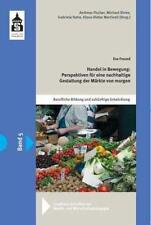 Handel in Bewegung: Perspektiven für eine nachhaltige Gest...