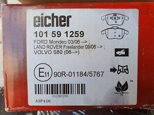 Eicher Break pads 101 59 1259 Ford Mondeo 03/06 Freelander 09/06 Volvo S80 06