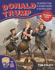 The Donald Trump Coloring Book The Ultimate Tribute to the Next President