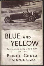 Blue & Yellow Two  seasons racing with B Bira 1939 & 1946 Pub. Foulis 1947