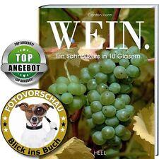 WEIN - Schnellkurs & Weinschule; eine Reise in die faszinierende Welt des Weins
