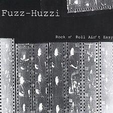 Fuzz-Huzzi : Rock N Roll Aint Easy CD