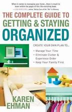 The Complete Guide to Getting and Staying Organized : Manage Your Time,...