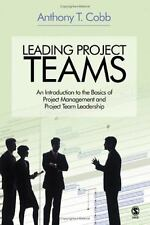 Leading Project Teams: An Introduction to the Basics of Project Management and P