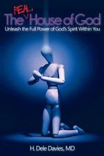 The Real House of God: Unleash the Full Power of God's Spirit Within You (Paperb
