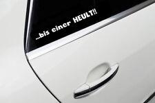 Bis einer heult Auto Aufkleber FUN Tuning Sticker Shocker JDM DUB OEM