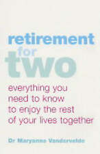 Retirement for Two: Everything You Need to Know to Enjoy the Rest of Your Lives