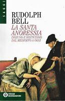 La santa anoressia - Bell - mondadori - 1° ristampa oscar saggi 1995