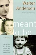 Meant to Be by Walter Anderson (2003, Hardcover)