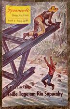 Spannende Geschichten Heft 4 Heiße Tage am Rio Sapucahy H. E. Dettmann 1954