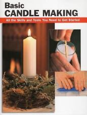 Basic Candle Making: All the Skills and Tools You Need to Get Started How To Ba