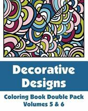 Art-Filled Fun Coloring Bks.: Decorative Designs Coloring Book Double Pack...