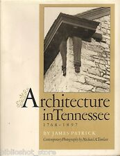 Architecture in Tennessee 1768-1897 Nashville, Franklin by James Patrick HCDJ