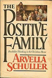 The Positive Family by Schuller, Arvella