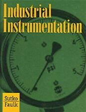 Industrial Instrumentation by Al Sutko and Jerry Faulk (1996, Paperback)