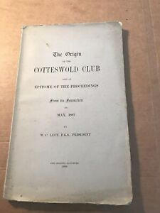 The Origin of the Cotteswold Club from its formation to May 1887 by W.C. Lucy