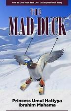 Good, The Mad Duck: How To Live Your Best Life: an Inspirational Story, Ibrahim