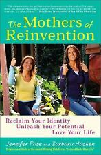 The Mothers of Reinvention : Reclaim Your Identity, Unleash Your Potential, Love