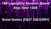 10X Legendary Random Steam Keys 120$-150$ Great Games FAST DELIVERY Region free