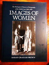 Images of Women. The Portrayal of Women in Photography of the Middle East 1860-