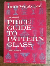 Price Guide To Pattern Glass - Ruth Webb Lee ~ 1963  ~ 3rd Edition ~ HC G