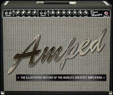 Amped: The Illustrated History of the World's Greatest Amplifiers by Hunter, Da