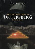 DIE GOLDENE STADT IM UNTERSBERG BAND 3 - Das Empyreum - Marcus E. Levski - BUCH