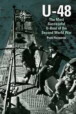 U-48: The Most Successful U-Boat of the Second World War, by Franz Kurowski, Exc