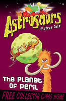 Astrosaurs 9: The Planet of Peril, Cole, Steve, Very Good Book