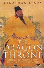 Dragon Throne: China's Emperors from the Qin to the Manchu., Jonathan Fenby, New