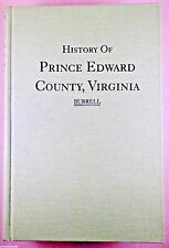 HISTORY of PRINCE EDWARD COUNTY, VIRGINIA by Charles Edward Burrell Farmville