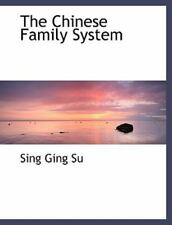 The Chinese Family System (large Print Edition): By Sing Ging Su