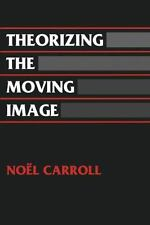 Theorizing the Moving Image: By Carroll, Noel