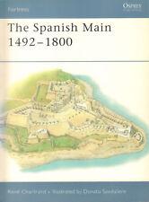 THE SPANISH MAIN 1492 - 1800 - Rene Chartrand