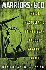 Warriors of God: Inside Hezbollah's Thirty-Year Struggle Against Israel by Blan