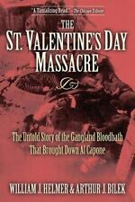 The St. Valentine's Day Massacre: The Untold Story of the Gangland Bloodbath ...