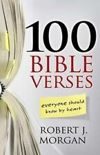 100 Bible Verses Everyone Should Know by Heart, Morgan, Robert J.