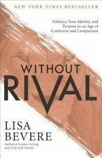 Without Rival by Lisa Bevere Book Incomparably Made, Uniquely Loved, Purposed